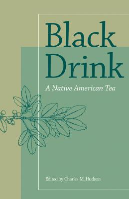 Black Drink By Hudson, Charles M. (EDT)